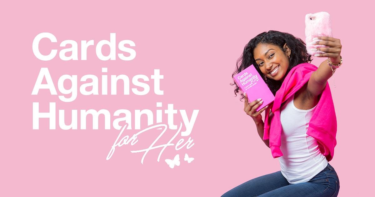 cards against humanity for her. Black Bedroom Furniture Sets. Home Design Ideas